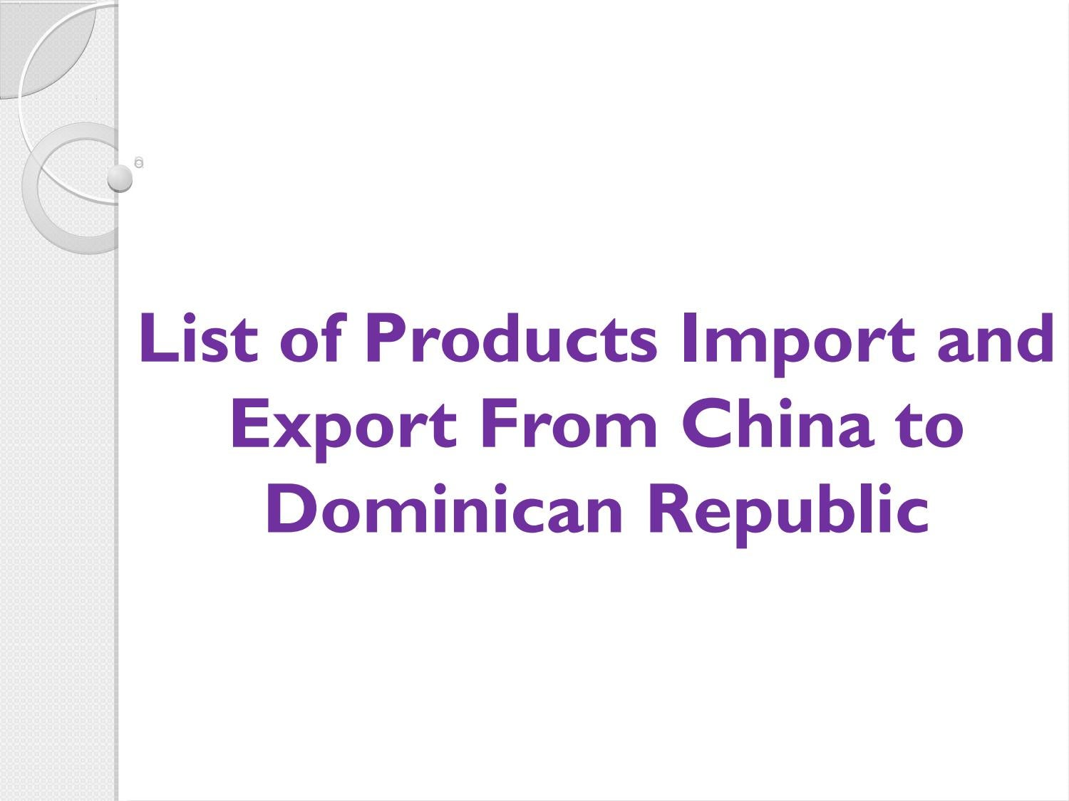 List of Products Import and Export From China to Dominican