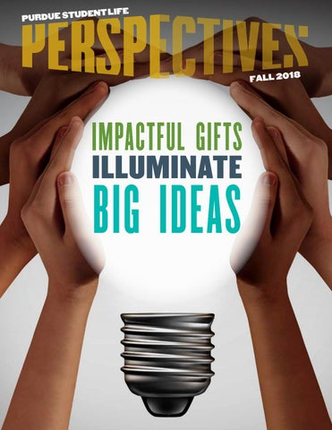 Perspectives - Purdue Office of the Vice Provost for Student Life Publication - Fall 18 - Issue 2