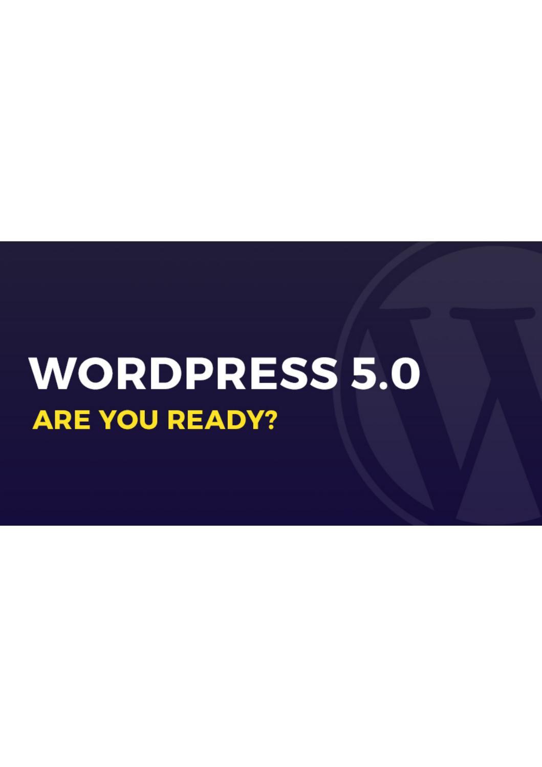 The new beginning for WordPress - WordPress 5 0 & Gutenberg by swara