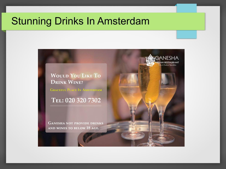 Stunning Drinks In Amsterdam
