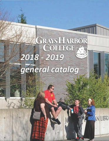 Grays Harbor College 2018–2019 General Catalog by Grays