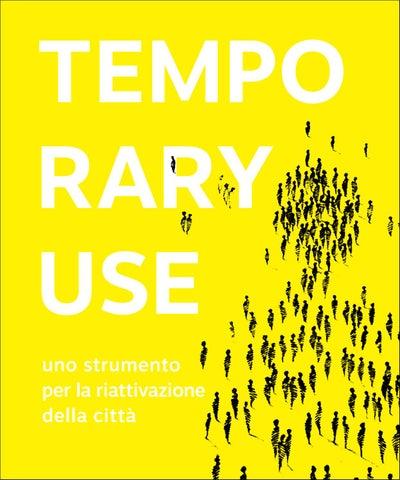 Temporary Use Un Dispositivo Per La Riattivazione Della Citta By