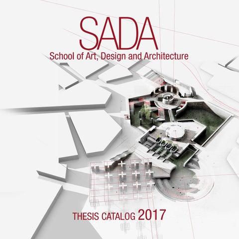Architectural Design Studio - Thesis Catalog 2017 by SADA