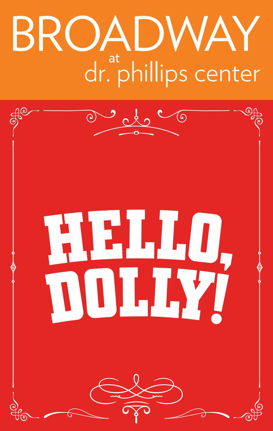BROADWAY at Dr  Phillips Center - Hello Dolly by artsLife - issuu