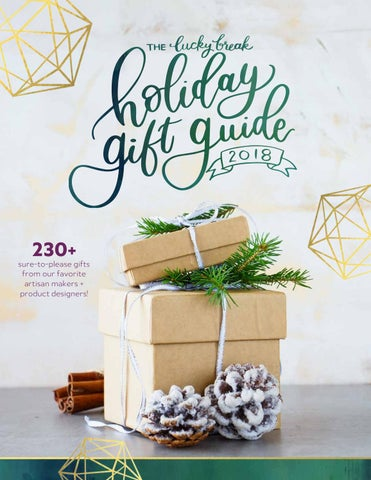 88129d1e9 The Lucky Break Holiday Gift Guide  2018 by LuckyBreakConsulting - issuu