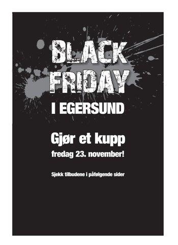 1f85c3d5 BLACK FRIDAY I EGERSUND Gjør et kupp fredag 23. november! Sjekk tilbudene i  påfølgende sider