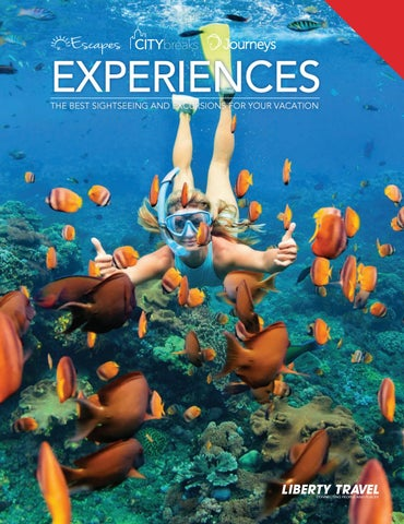 575dc25230 Liberty Travel | Experiences by Liberty Travel - issuu