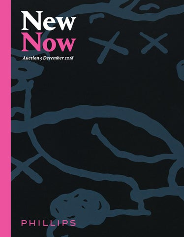 0315d3bee019 NEW NOW [Catalogue]. Phillips presents New Now on 6 December 2018 in London.