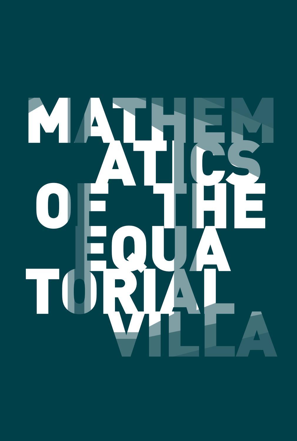 Mathematics of the Equatorial Villa Mathematics of the Equatorial Villa