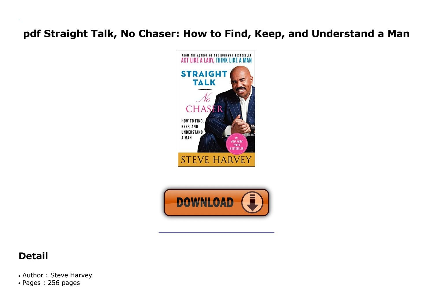 Pdf Straight Talk No Chaser How To Find Keep And Understand A Man By Voltaer1064 Issuu