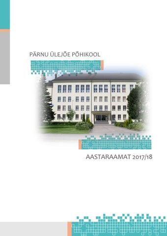 3d524858a67 Pärnu Ülejõe Põhikooli aastaraamat 2017-18 by Taimi Dreier - issuu
