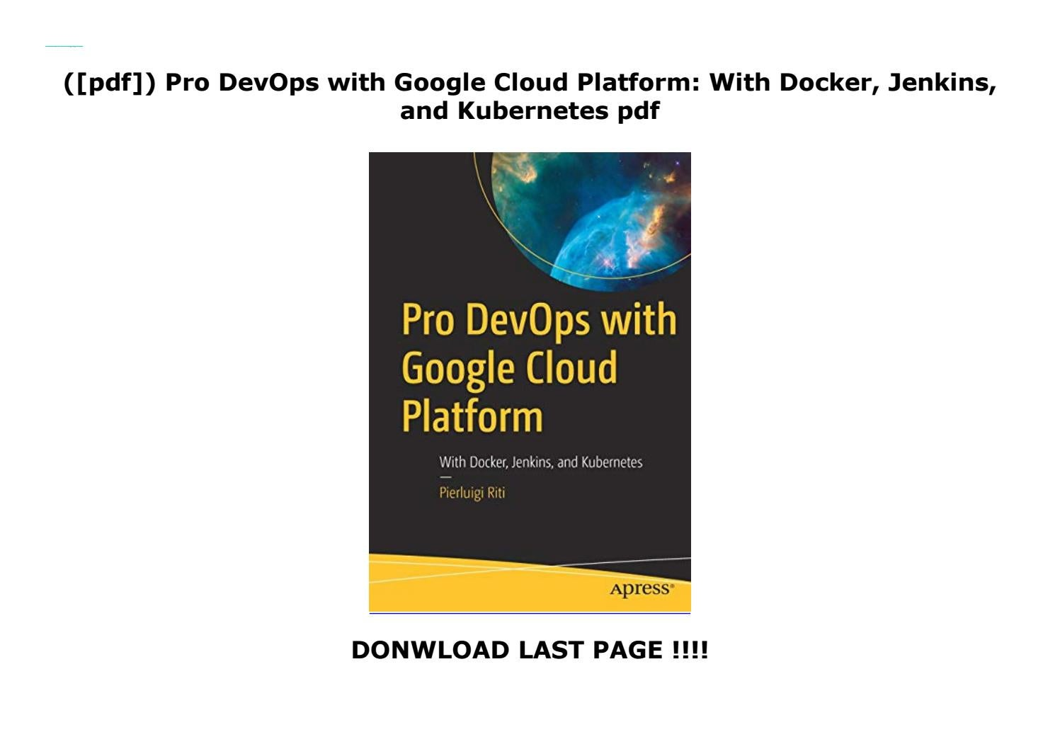 Pro DevOps with Google Cloud Platform: With Docker, Jenkins
