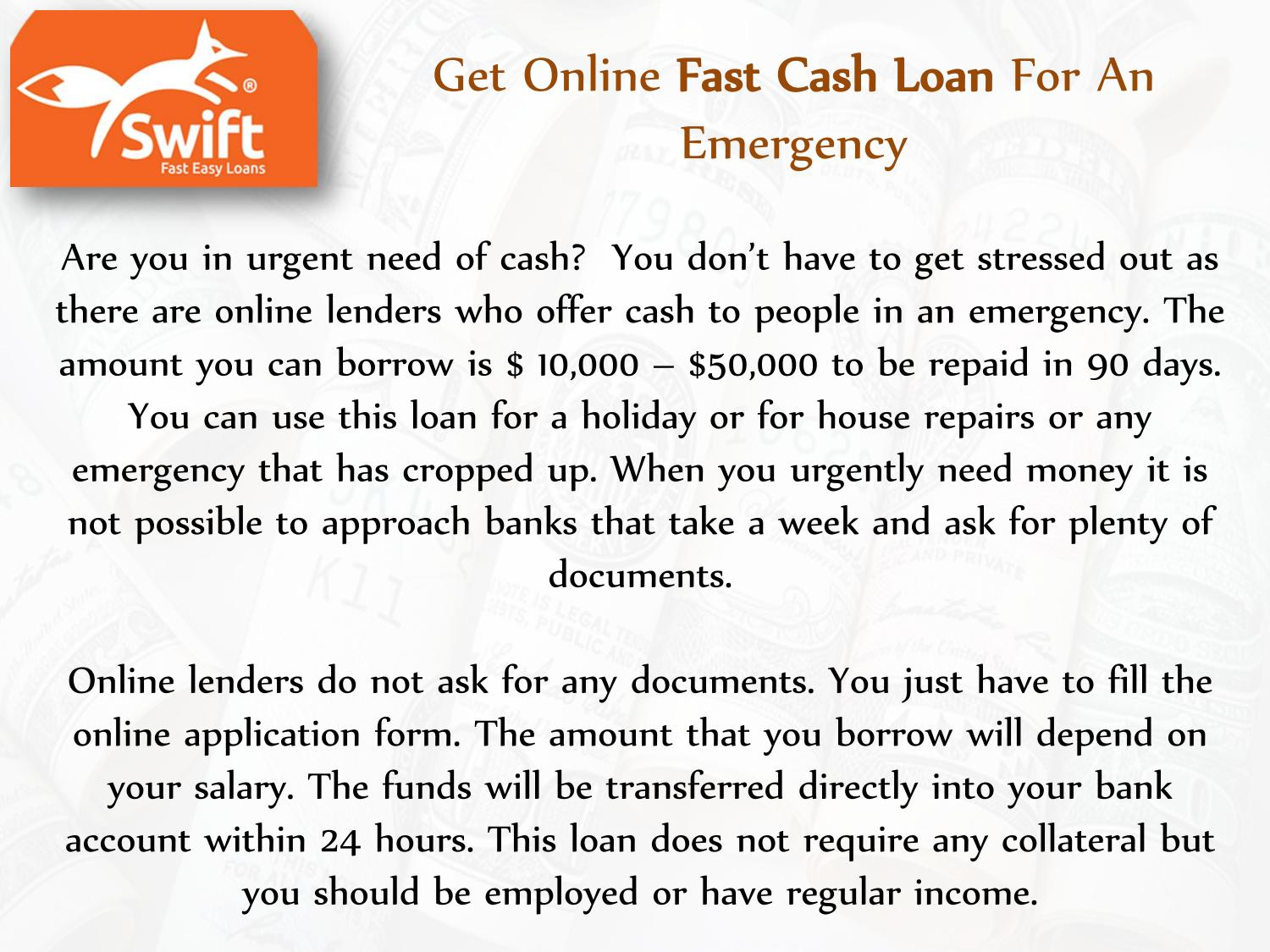 Get Online Fast Cash Loan For An Emergency by Swift Loans