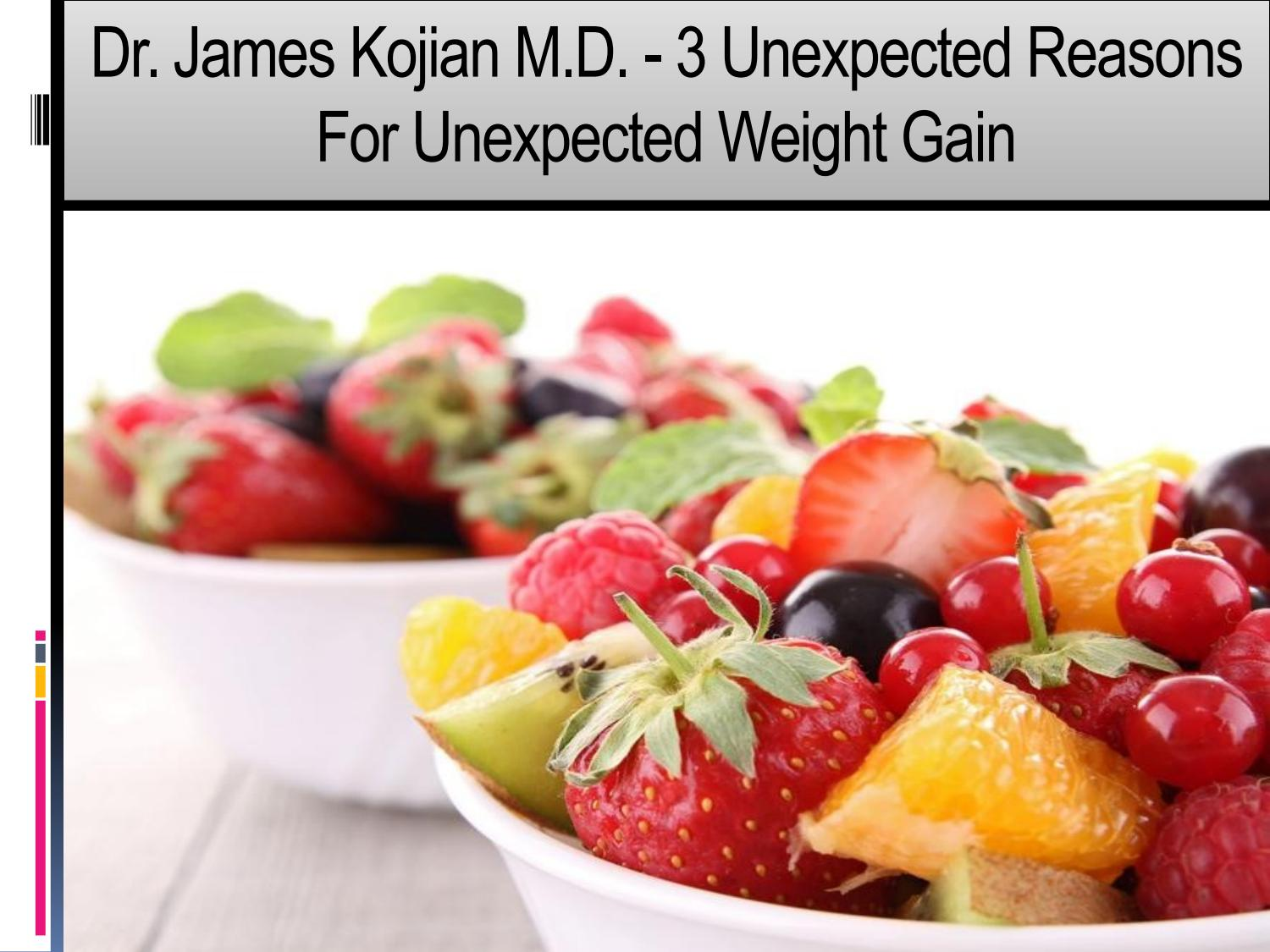 Dr James Kojian M D 3 Unexpected Reasons For Unexpected Weight