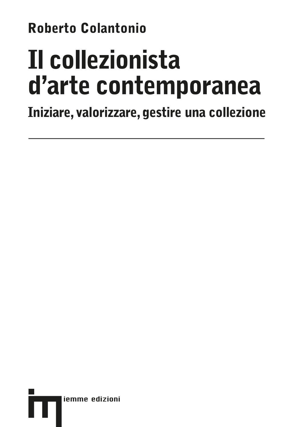 """Collezionista Di Scatole Fiammiferi il collezionista d'arte contemporanea"""" / roberto colantonio"""