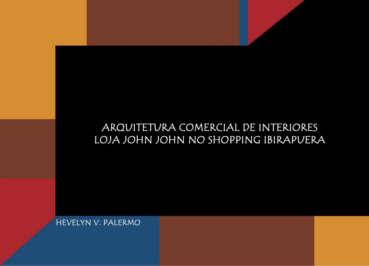 3da1986b5 Arquitetura Comercial de Interiores  Loja John John no Shopping  Ibirapuera  by Hevelyn Palermo   by Senac AU 2014 2018 - issuu