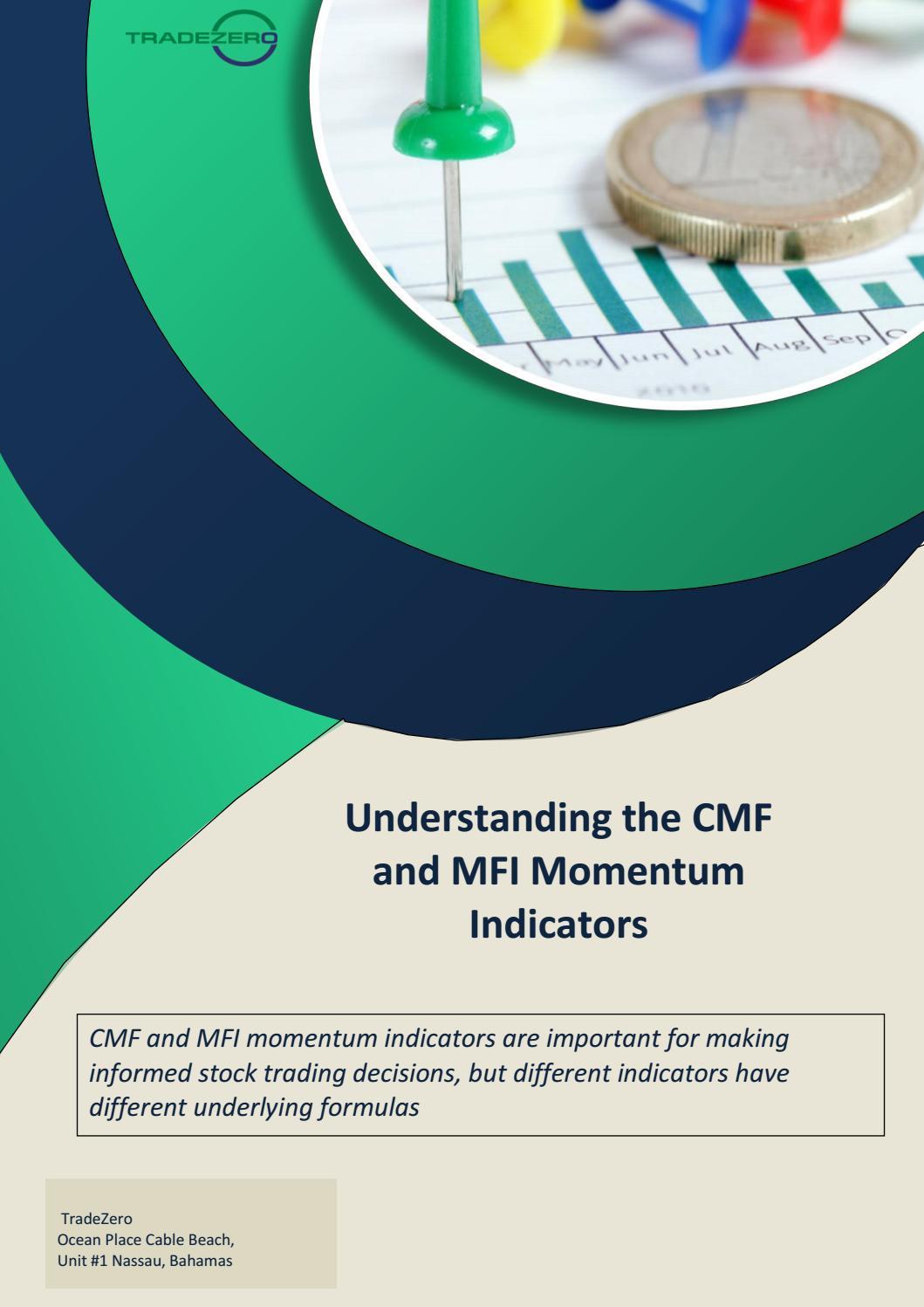 Understanding the CMF and MFI Momentum Indicators by TradeZero - issuu