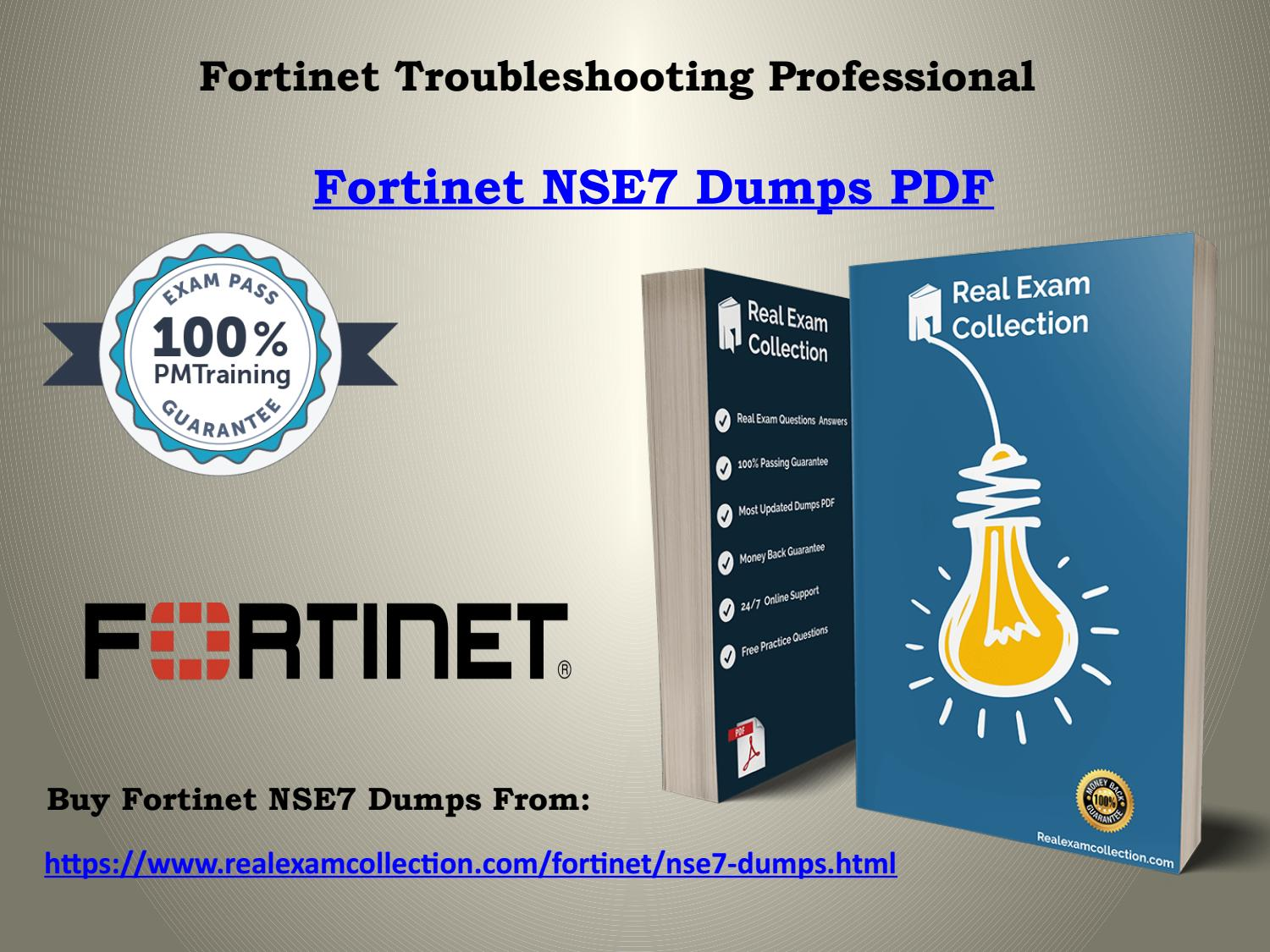 Download Valid Fortinet NSE7 Exam Dumps - NSE7 Dumps