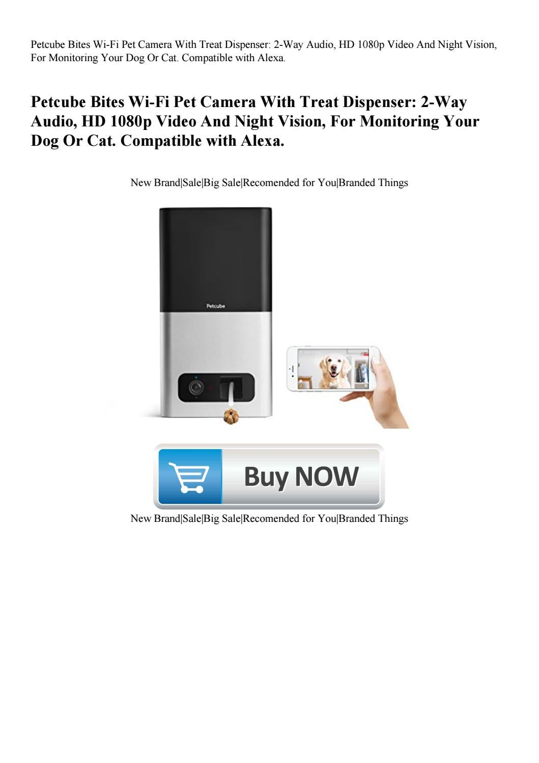 HD 1080p Video Monitor with 2-Way Petcube Bites Pet Camera with Treat Dispenser
