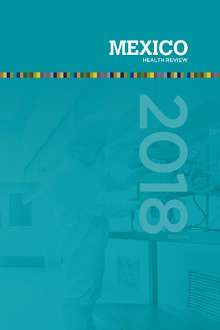 Mexico Health Review 2018 by Mexico Business Publishing - issuu