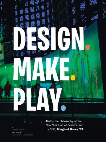 Page 27 of Margaret Honey '74:  Design. Make. Play.