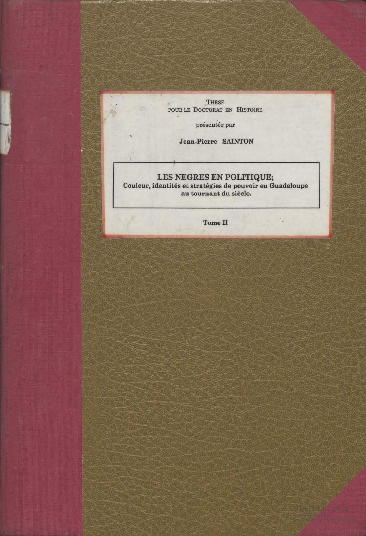88c7a6ecf522 Les nègres en politique  couleur, identités et stratégies de pouvoir en  Guadeloupe. Tome II by Bibliothèque numérique Manioc   SCD Université  Antilles - ...