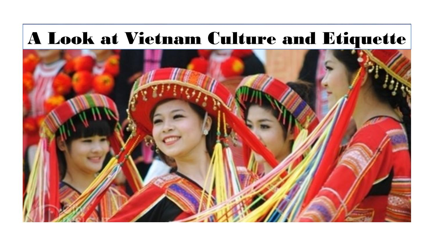 A Look At Vietnam Culture And Etiquette By Vietnamsvisa Issuu