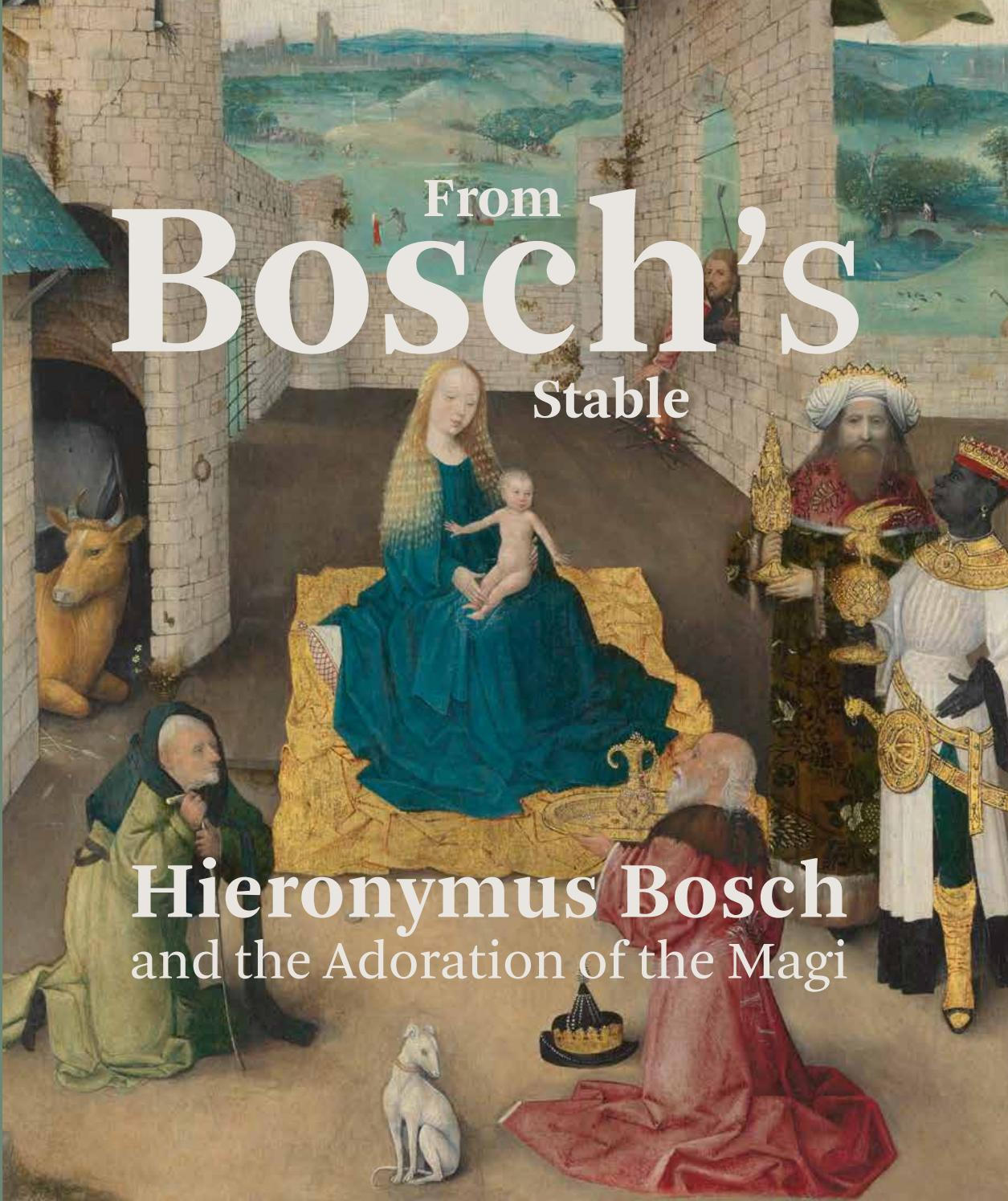 From Boschs Stable Hieronymus  Bosch and the Adoration of the Magi