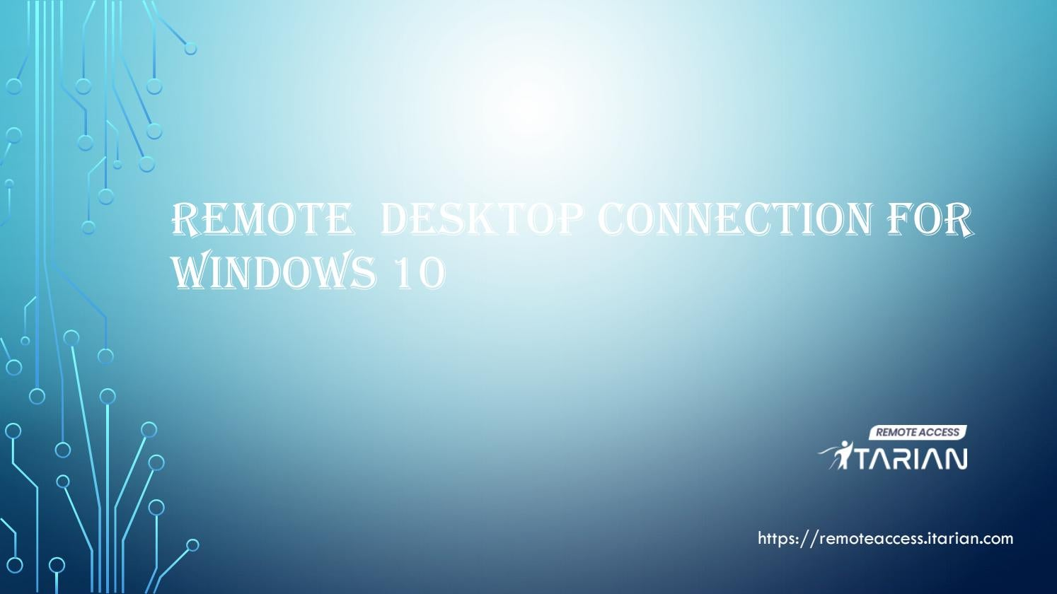 How to Setup Remote Desktop Connection for Windows 10? by