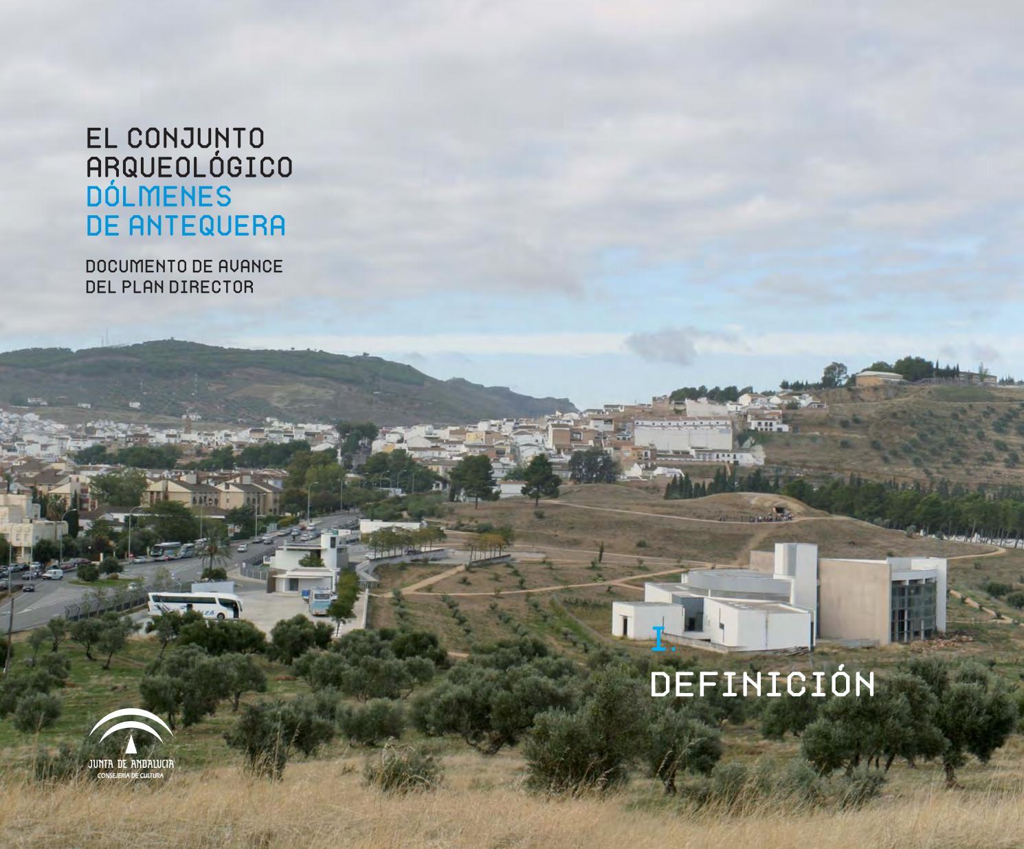 8290fd9b0 El Conjunto Arqueológico Dólmenes de Antequera. Documento de avance del  Plan Director. I by dolmenesdeantequera.ccul - issuu