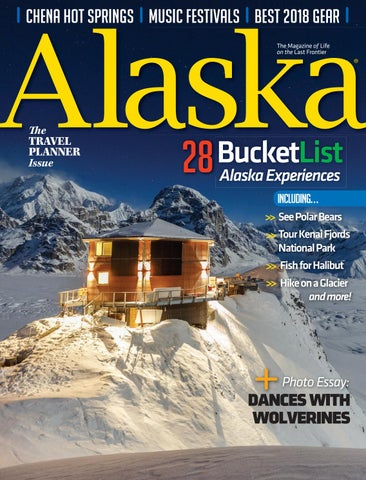 Alaska Magazine Dec Jan 2019 Travel Planner Issue By Cowboy Publishing Group Issuu