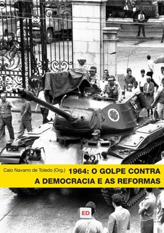 f2613767b5b05 1964  O golpe contra a democracia e as reformas by editoria emdebate ...
