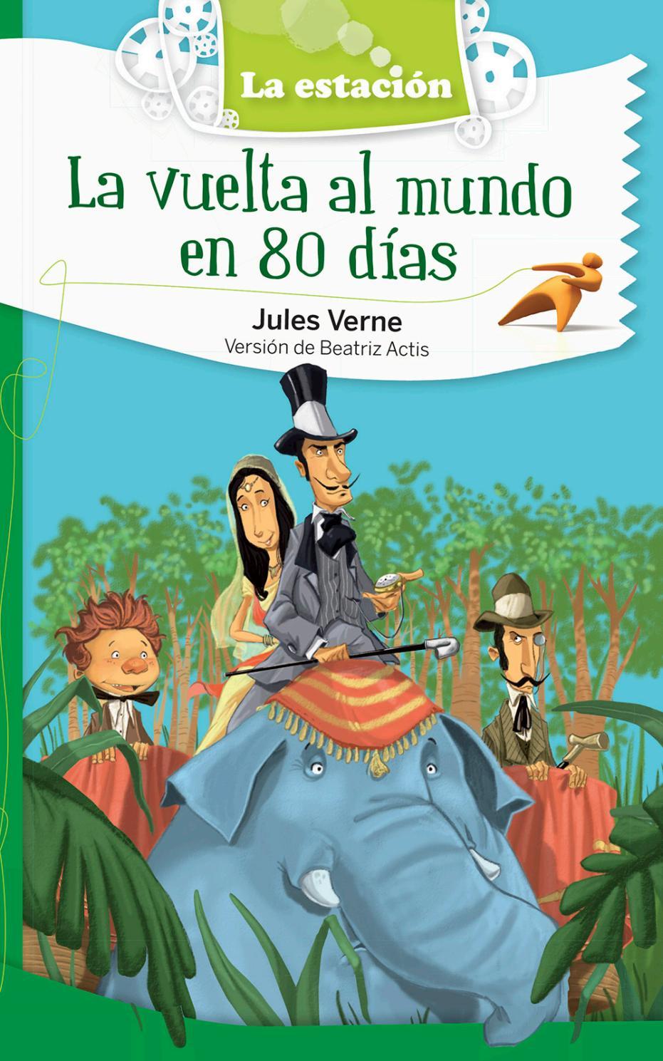 La vuelta al mundo en 80 días - ¡Recorré el libro! by
