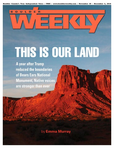 7736557817b 11.29.18 Boulder Weekly by Boulder Weekly - issuu