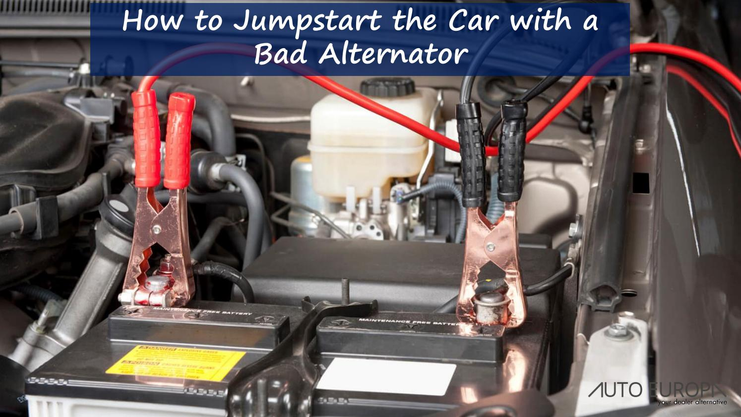 Can You Jumpstart A Car With A Bad Alternator >> How To Jumpstart The Car With A Bad Alternator By Auto