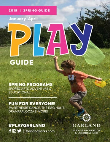 2019 Spring PLAY Guide by City of Garland, Texas - issuu