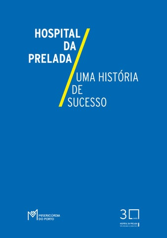 291fc4396b1 Hospital da Prelada - Uma História de Sucesso by Misericórdia do ...