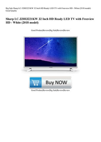 Big Sale Sharp Lc 32hi3221kw 32 Inch Hd Ready Led Tv With Freeview