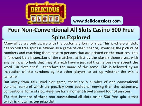 Four Non Conventional All Slots Casino 500 Free Spins Explored By