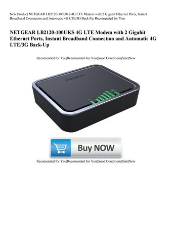 New Product NETGEAR LB2120-100UKS 4G LTE Modem with 2 Gigabit