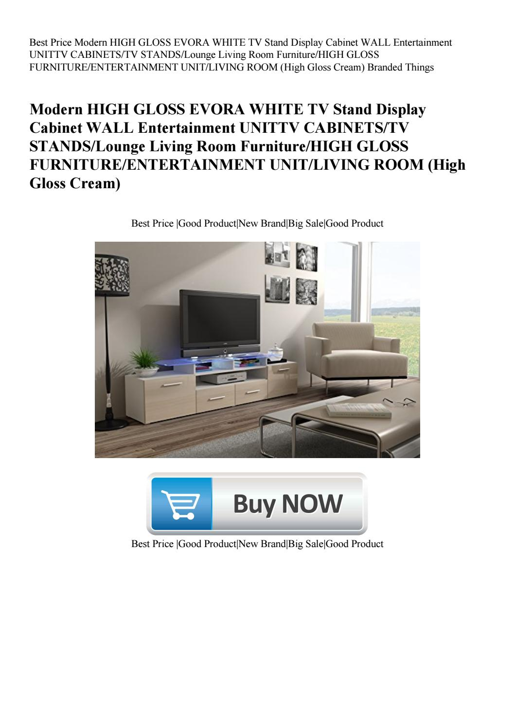 Best Price Modern High Gloss Evora White Tv Stand Display Cabinet Wall Entertainment Unittv Cabinet By Gianna Deleon Issuu
