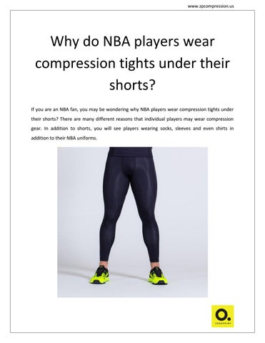 160a45a84e9829 Page 1. www.zpcompression.us. Why do NBA players wear compression tights  under their shorts?