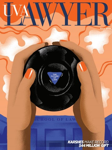 Uva Lawyer Fall 2018 By University Of Virginia School Of Law Issuu
