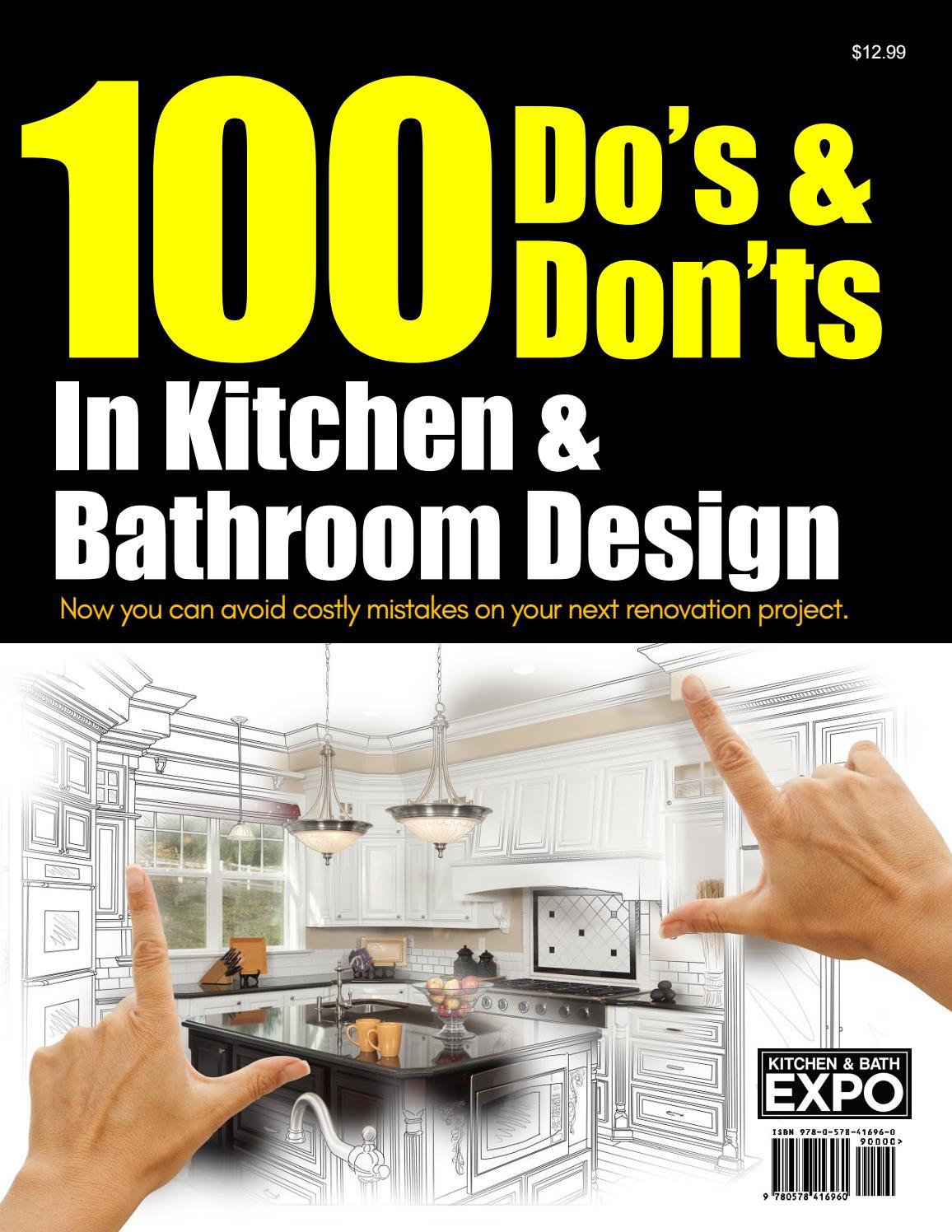 100 Do S Don Ts In Kitchen And Bathroom Design By Kitchenandbathexpo Issuu