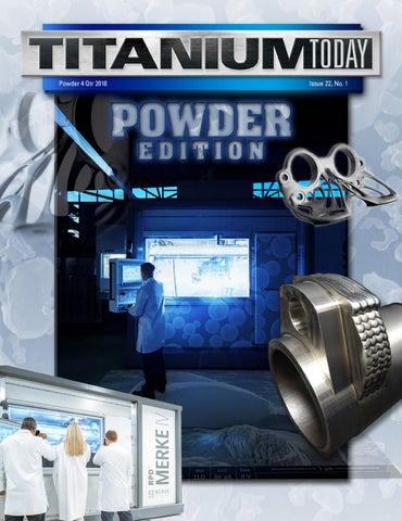 TITANIUM TODAY - Powder Edition 2018 by TITANIUMTODAY - issuu