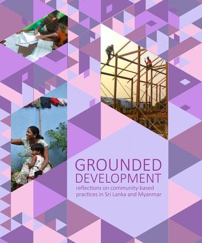 da5c63731 GROUNDED DEVELOPMENT Reflections on community-based practices in Sri Lanka  and Myanmar EDITORS / COORDINATORS OF INTERNSHIP PROGRAMME Dr. Catalina  Ortiz Dr. ...