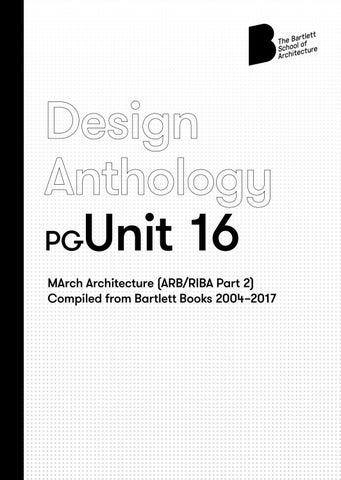 Bartlett Design Anthology   Unit 16 by The Bartlett School