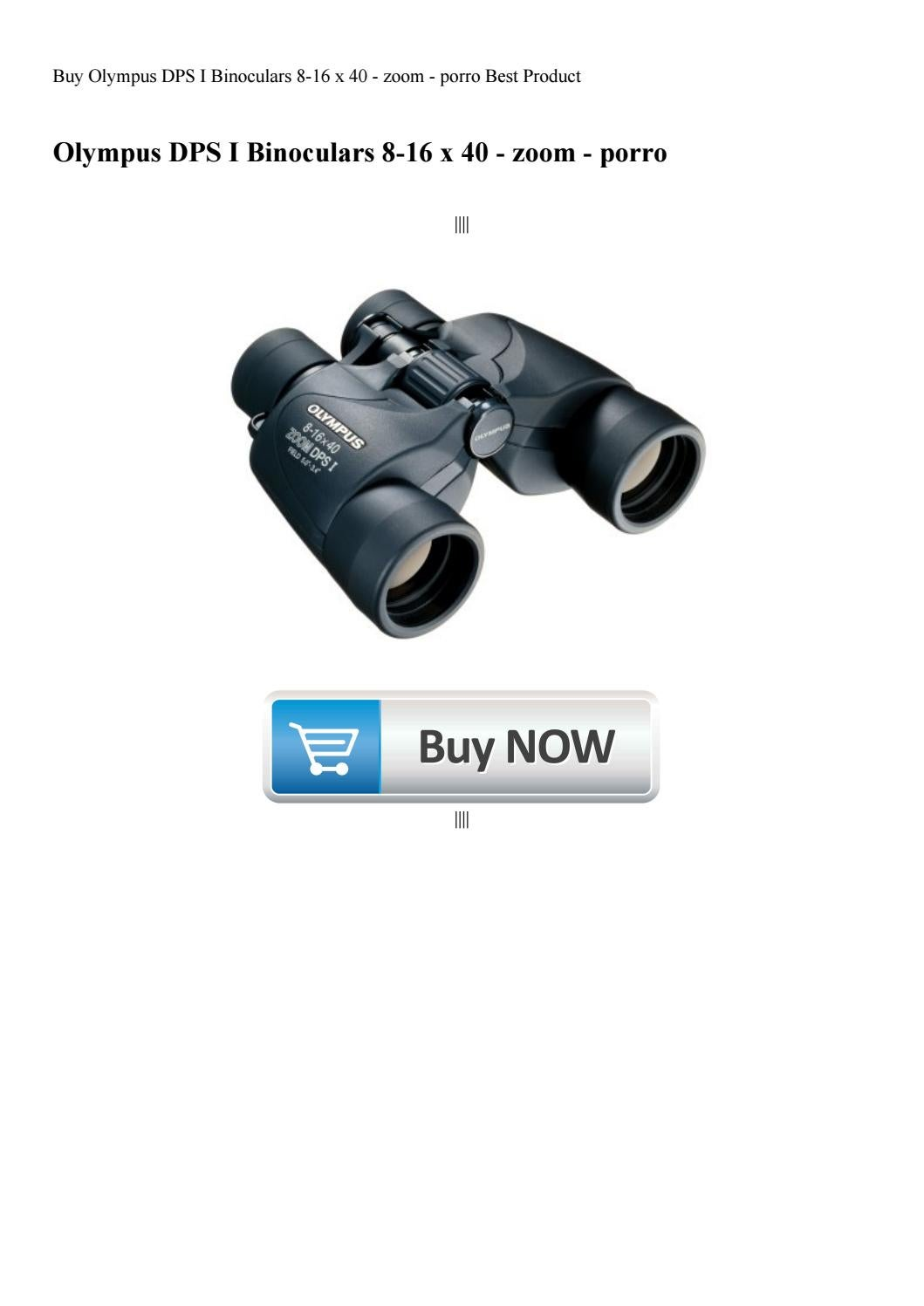 Buy Olympus Dps I Binoculars 8 16 X 40 Zoom Porro Best Product By Xanderstrong77 Issuu