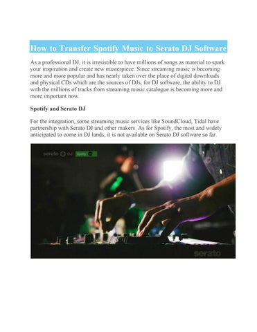 How to Transfer Spotify Music to Serato DJ Software by Paris Young