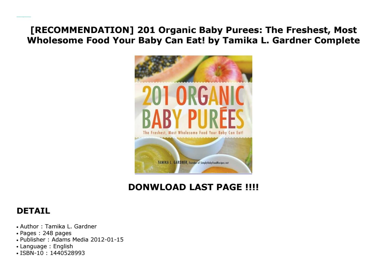 201 Organic Baby Purees: The Freshest, Most Wholesome Food Your Baby Can Eat!  by kulmeo1149 - issuu